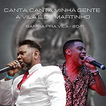 Canta, Canta Minha Gente a Vila É de Martinho (Samba pra Vila - 2021) (Ao Vivo)