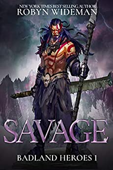 Savage (Badland Heroes Book 1) by [Robyn Wideman]