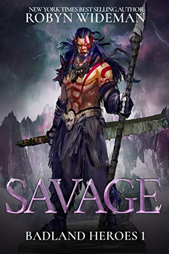 Savage (Badland Heroes Book 1) by [Robyn Wideman]