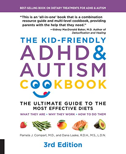The Kid-Friendly ADHD & Autism Cookbook, 3rd edition: The Ultimate Guide to the Most Effective Diets