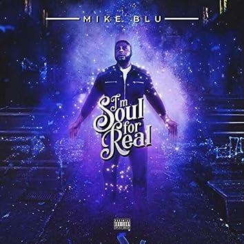 I'm Soul for Real