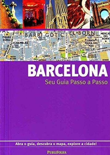 Barcelona - Seu Guia Passo a Passo