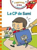 Sami et Julie CP Niveau 1 Le CP de Sami de Laurence Lesbre