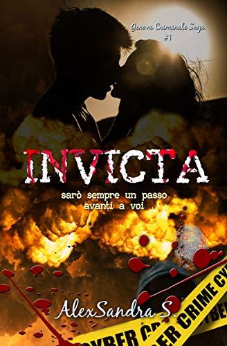 INVICTA: Sarò sempre un passo avanti a voi (Genova Criminale Saga Vol. 1) (Italian Edition)