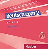 DEUTSCH.COM 2 CD-Audio KB (2) (alum.): CDs zum Kursbuch 2 (2): Vol. 2