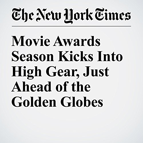 Movie Awards Season Kicks Into High Gear, Just Ahead of the Golden Globes audiobook cover art