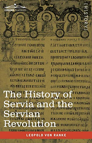 The History of Servia and the Servian Revolution: With a Sketch of the Insurrection in Bosnia and The Slave Provinces of Turkey