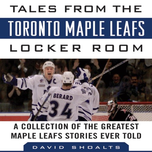 Tales from the Toronto Maple Leafs Locker Room audiobook cover art