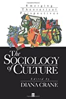 The Sociology of Culture: Emerging Theoretical Perspectives by Unknown(1994-06-14)