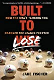 Built to Lose: How the NBA's Tanking Era Changed the League Forever