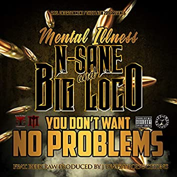 You Don't Want No Problems (feat. Reek Raw)