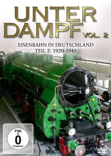 Unter Dampf Vol. 2 - Eisenbahn in Deutschland 1920-1945