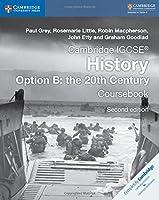 Cambridge IGCSE® History Option B: The 20th Century Coursebook (Cambridge International IGCSE)