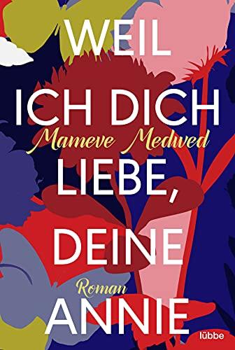 Weil ich dich liebe, deine Annie: Roman (German Edition)