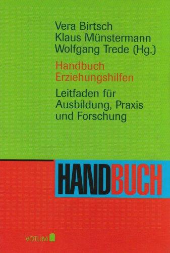 Handbuch Erziehungshilfen: Leitfaden für Ausbildung,Praxis und Forschung (Reihe Votum)