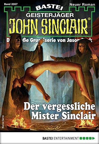 John Sinclair 2067 - Horror-Serie: Der vergessliche Mister Sinclair