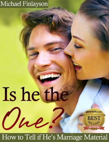 Download Is he the One: How to Tell if He's Marriage Material (English Edition) B00CC21NUA