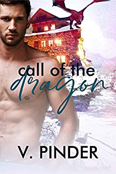 Call of the Dragon: Power Disguised Dragon Shifter Romance (Hidden Dragons Book 1) by [V. Pinder]