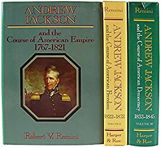 Andrew Jackson (3 Volume Set) : the Course of American Empire 1767-1821, the Course of American Freedom 1822-1832 & the Course of American Democracy 1833-1845