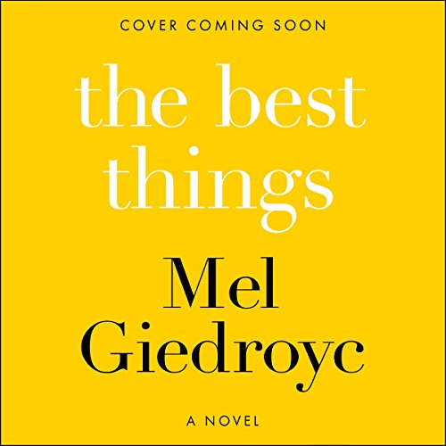 The Best Things                   By:                                                                                                                                 Mel Giedroyc                               Narrated by:                                                                                                                                 Mel Giedroyc                      Length: 10 hrs     Not rated yet     Overall 0.0