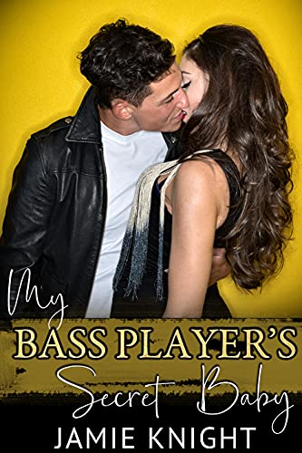 My Bass Player's Secret Baby (His Secret Baby Book 23) (English Edition)