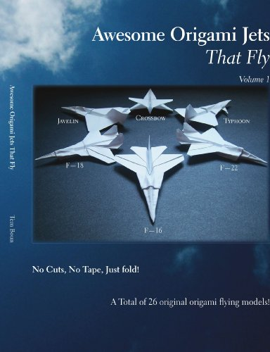 Awesome Origami Jets that Fly: Volume 1