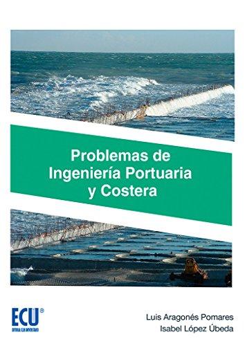 Problemas de Ingeniería Portuaria y Costera (ECU) (Spanish Edition)