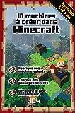 10 machines à créer dans Minecraft - 10 machines à créer dans Minecraft - Guide de jeux vidéo - Dès 8 ans