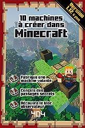 10 machines à créer dans Minecraft - 10 machines à créer dans Minecraft - Guide de jeux vidéo - Dès 8 ans de Stéphane PILET