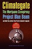 Climategate, The Marijuana Conspiracy, Project Blue Beam...