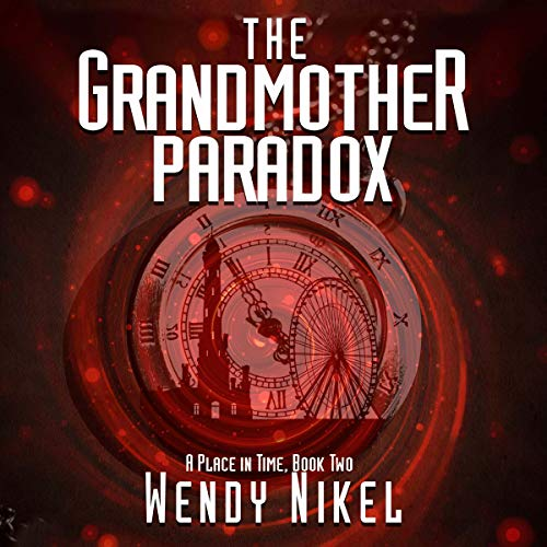 The Grandmother Paradox Audiobook By Wendy Nikel cover art