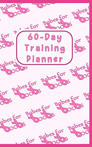 Babes for Boobs 60-Day Training Planner: Calendar for Breast Cancer Awareness Events