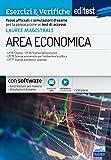 Lauree Magistrali di Area Economica - Esercizi & Verifiche. Prove ufficiali e simulazioni d'esame per la preparazione ai test di accesso