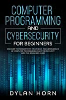 Computer Programming and Cybersecurity For Beginners Front Cover