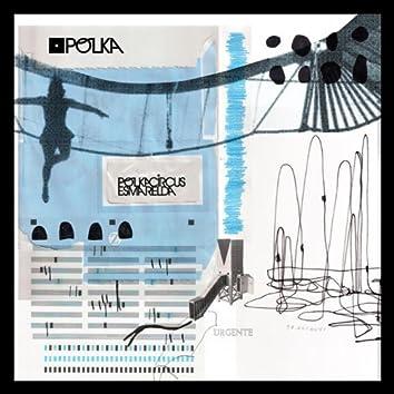 Esmarelda / Polka Circus