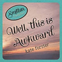 Smitten Lovebites: Well, This is Awkward