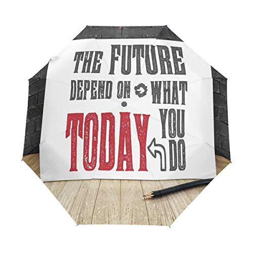 DUILLY Automatischer Regenschirm zum Öffnen/Schließen,Wise Words Grungy Motiv Die Zukunft hängt Davon ab, was Sie Heute tun,Winddichter, wasserdichter, Leichter, zusammenklappbarerSonnenschirm