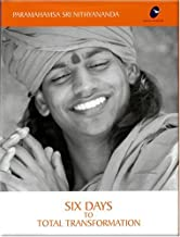 Six Days to Total Transformation by Nithyananda (2005-05-04)