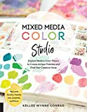 Mixed Media Color Studio: Explore Modern Color Theory to Create...