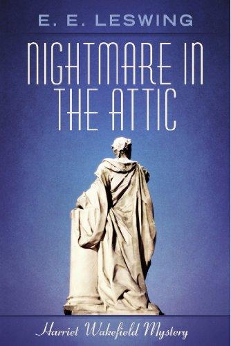 Nightmare in the Attic: Harriet Wakefield Mystery (Harriet Wakefield Mysteries Book 1) (English Edition)
