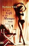 Wie das Gift in die Mango kam