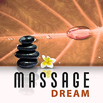 Massage Dream – Nature Music for Relax to Hotel Spa, Healing Therapy, Deep Relax, Relaxing Music