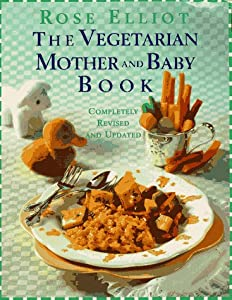 Free download the vegetarian mother and baby book completely free the vegetarian mother and baby book completely revised and updated by rose elliot ebook forumfinder Choice Image