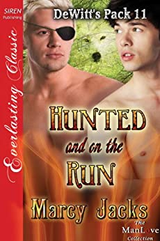 Hunted and on the Run [DeWitt's Pack 11] (Siren Publishing Everlasting Classic ManLove) by [Marcy Jacks]
