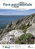 Atlas de la flore patrimoniale de l'Aude (Livres régionaux de référence)