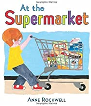 At the Supermarket by Anne Rockwell (2015-10-20)