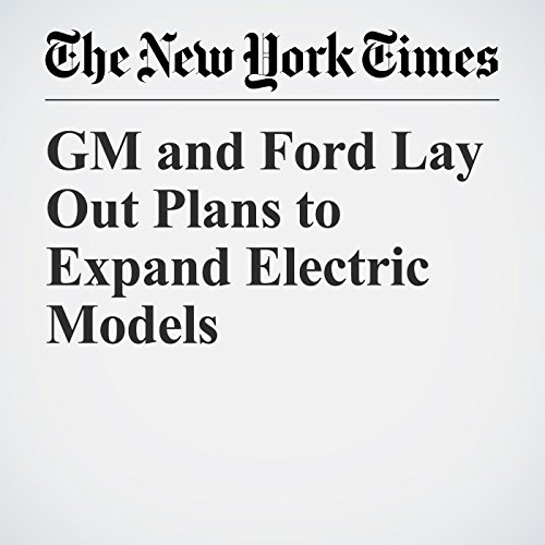 GM and Ford Lay Out Plans to Expand Electric Models copertina