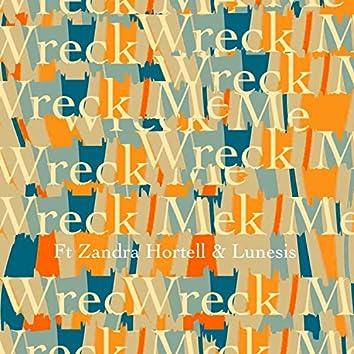 Wreck Me (feat. Zandra Hortell & Lunesis)