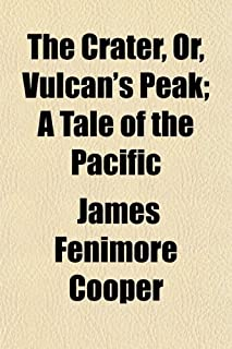 The Crater, Or, Vulcan's Peak; A Tale of the Pacific