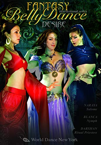 Fantasy Belly Dance: DESIRE! With Blanca, Darshan, and Naraya Intermediate-advanced bellydance from the artists of World Dance New York [Regionless]